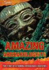 Amazing Archaeologists: True Stories of Astounding Archaeological Discoveries (Ultimate Adventurers) Cover Image