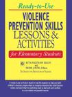 Ready-To-Use Violence Prevention Skills Lessons and Activities for Elementary Students (Ready-To-Use (Jossey-Bass)) Cover Image