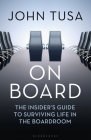 On Board: The Insider's Guide to Surviving Life in the Boardroom Cover Image