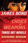James Bond: Choice of Weapons: Three 007 Novels: The Facts of Death; Zero Minus Ten; The Man with the Red Tattoo (James Bond 007) Cover Image
