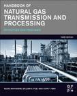 Handbook of Natural Gas Transmission and Processing: Principles and Practices Cover Image