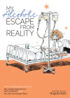 My Alcoholic Escape from Reality (My Lesbian Experience with Loneliness #4) Cover Image