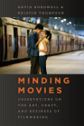 Minding Movies: Observations on the Art, Craft, and Business of Filmmaking Cover Image