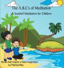 The A, B, C's of Meditation: A Seashell Meditation for Children Cover Image