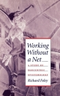 Working Without a Net: A Study of Egocentric Epistemology Cover Image