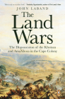 The Land Wars: The Dispossession of the Khoisan and Amaxhosa in the Cape Colony Cover Image