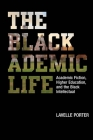 The Blackademic Life: Academic Fiction, Higher Education, and the Black Intellectual Cover Image