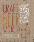 Craft Beer World: A guide to over 350 of the finest beers known to man Cover Image