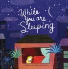While You Are Sleeping: (Bedtime Books for Kids, Wordless Bedtime Stories for Kids) Cover Image