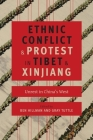 Ethnic Conflict and Protest in Tibet and Xinjiang: Unrest in China's West (Studies of the Weatherhead East Asian Institute) Cover Image