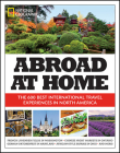 Abroad at Home: The 600 Best International Travel Experiences in North America Cover Image