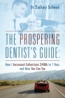 The Prospering Dentist's Guide: How I Increased Collections $400k in 1 Year, and How You Can Too Cover Image