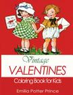 Vintage Valentines Coloring Book for Kids: A Delightful Collection for Girls, Boys and Grownups Cover Image