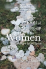 The Heart of Leadership for Women: Cultivating a Sacred Space Cover Image