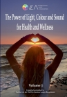 The Power of Light, Colour and Sound for Health and Wellness Cover Image