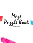 Maze Puzzle Book: Volume 4 (Large Hardcover Puzzle Book for Teens and Adults) Cover Image
