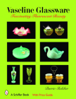 Vaseline Glassware: Fascinating Fluorescent Beauty (Schiffer Book) Cover Image