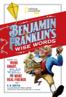 Benjamin Franklin's Wise Words: How to Work Smart, Play Well, and Make Real Friends Cover Image