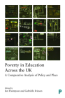 Poverty in Education Across the UK: A Comparative Analysis of Policy and Place Cover Image