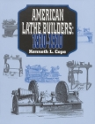 American Lathe Builders, 1810-1910 Cover Image
