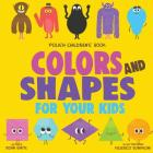 Polish Children's Book: Colors and Shapes for Your Kids Cover Image