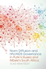 Norm Diffusion and Hiv/AIDS Governance in Putin's Russia and Mbeki's South Africa (Studies in Security and International Affairs #7) Cover Image