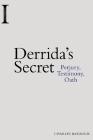 Derrida's Secret: Perjury, Testimony, Oath (Incitements) Cover Image