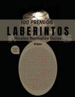 100 Premios Laberintos: Libros de rompecabezas para adultos y adolescentes - 100 Laberintos en letra grande; Horas de diversión con juegos de (Libros del Laberinto) Cover Image