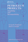 Petroleum Products: Instability And Incompatibility (Applied Energy Technology Series) Cover Image