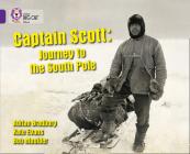 Captain Scott: Journey to the South Pole (Collins Big Cat) Cover Image