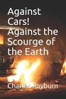 Against Cars! Against the Scourge of the Earth Cover Image
