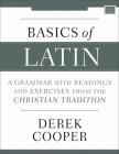 Basics of Latin: A Grammar with Readings and Exercises from the Christian Tradition Cover Image