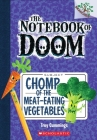 Chomp of the Meat-Eating Vegetables: A Branches Book (The Notebook of Doom #4) Cover Image