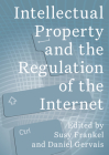 Intellectual Property and the Regulation of the Internet Cover Image