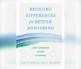 Bridging Differences for Better Mentoring: Lean Forward, Learn, Leverage Cover Image