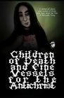 Children of Death and Fine Vessels For The Antichrist: Father of three, widow of three, who may never be free. Cover Image