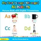 My First Tsonga ( Xitsonga ) Alphabets Picture Book with English Translations: Bilingual Early Learning & Easy Teaching Tsonga ( Xitsonga ) Books for Cover Image