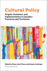 Cultural Policy: Origins, Evolution, and Implementation in Canada's Provinces and Territories (Politics and Public Policy) Cover Image