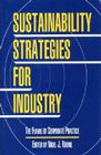 Sustainability Strategies for Industry: The Future Of Corporate Practice (The Greening of Industry Network Series) Cover Image