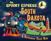 The Spooky Express South Dakota Cover Image