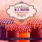 A Spoonful of Poison Lib/E: An Agatha Raisin Mystery Cover Image