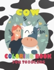 Cow Coloring Book For Toddlers: Animal Coloring for boy, girls, kids Cover Image