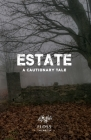 Estate, A Cautionary Tale Cover Image