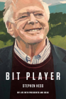 Bit Player: My Life with Presidents and Ideas Cover Image
