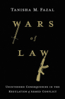 Wars of Law: Unintended Consequences in the Regulation of Armed Conflict Cover Image