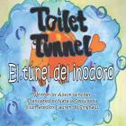 El túnel del inodoro/Toilet Tunnel: Bilingual Book (Spanish and English Edition) Cover Image