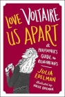 Love Voltaire Us Apart: A Philosopher's Guide to Relationships Cover Image