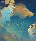 Kuan Yin: The Princess Who Became the Goddess of Compassion Cover Image