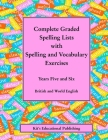 Complete Graded Spelling Lists with Spelling and Vocabulary Exercises: Years Five and Six: British and World English Cover Image