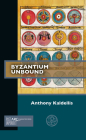 Byzantium Unbound (Past Imperfect) Cover Image